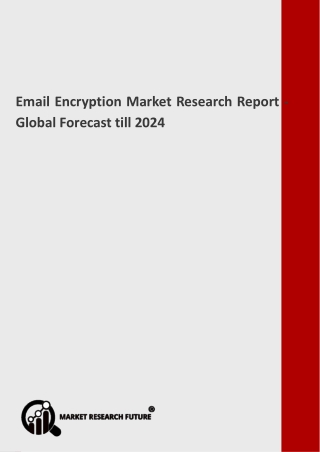 Email Encryption Market Specifications, Analysis Forecast 2019 to 2024