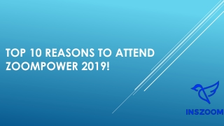 Top ten reasons to attend ZoomPower 2019!