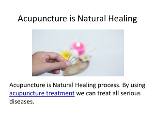Acupuncture is Natural Healing