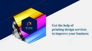 Get the help of printing design services to improve your business
