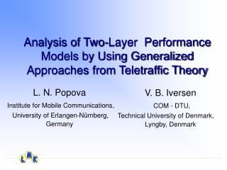 Analysis of Two-Layer Performance Models by Using Generalized Approaches from Teletraffic Theory