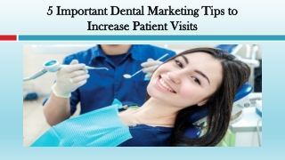 Important Dental Marketing Tips to Increase Patient Visits