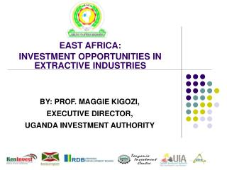 BY: PROF. MAGGIE KIGOZI,   EXECUTIVE DIRECTOR,   UGANDA INVESTMENT AUTHORITY