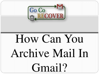 How can you archive mail in gmail?-Https G Co Recover for Help