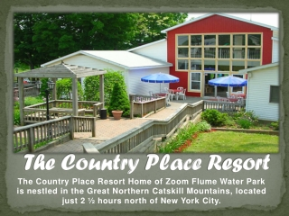 Mini Vacation Near NYC| The Country Place Resort