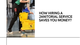 How Hiring A Janitorial Service Saves You Money