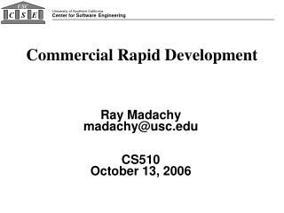 Ray Madachy madachy@usc.edu CS510 October 13, 2006