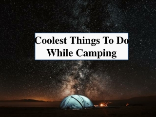 The Coolest Things To Do While Camping
