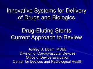 Innovative Systems for Delivery of Drugs and Biologics Drug-Eluting Stents  Current Approach to Review