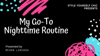 My Go‐To Nighttime Routine
