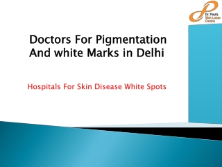 Doctors For Pigmentation Marks in Delhi
