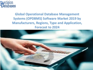 Worldwide Operational Database Management Systems (OPDBMS) Software Market and Forecast Report 2019-2024