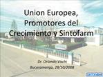 Union Europea, Promotores del Crecimiento y Sintofarm