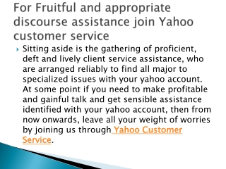 For Fruitful and appropriate discourse assistance join Yahoo customer service