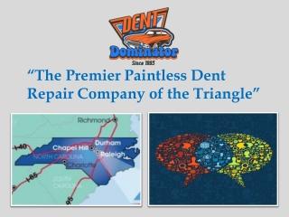 Paintless Car Dent Repair Apex, NC by Dent Dominator!