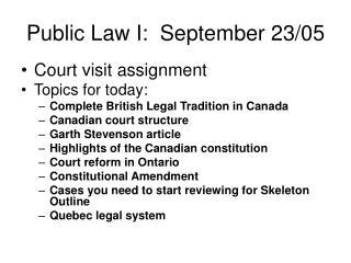 Public Law I:  September 23/05