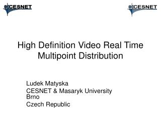 High Definition Video Real Time Multipoint Distribution