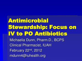 Antimicrobial Stewardship: Focus on IV to PO Antibiotics