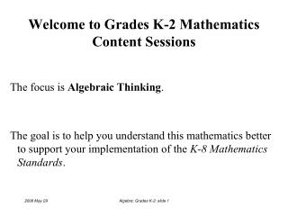 Welcome to Grades K-2 Mathematics Content Sessions