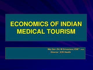ECONOMICS OF INDIAN MEDICAL TOURISM