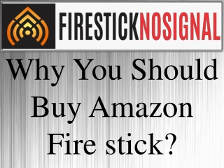 Why you should buy amazon fire stick ?-Firestick No Signal