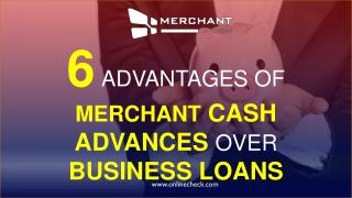 6 advantages of merchant cash advances over business loans