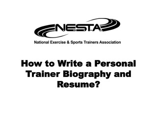 How to Write a Personal Trainer Biography and Resume?