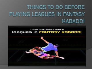 Things to do before playing leagues in fantasy kabaddi