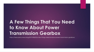 A Few Things That You Need to Know About Power Transmission Gearbox
