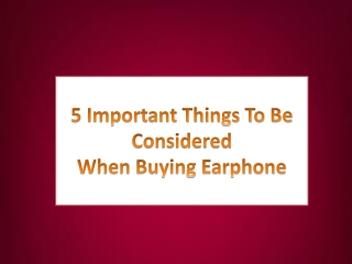 5 Important Things To Be Considered When Buying Earphone