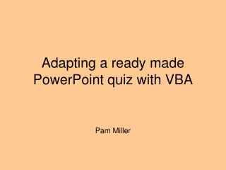 Adapting a ready made PowerPoint quiz with VBA