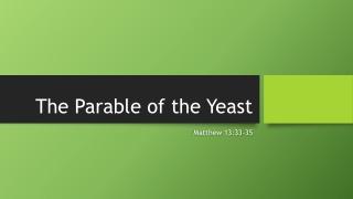 Sunday August 25, 2019 Sermon on Matthew 13:33-35