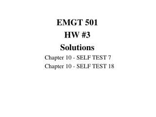 EMGT 501 HW #3 Solutions 	Chapter 10 - SELF TEST 7 	Chapter 10 - SELF TEST 18