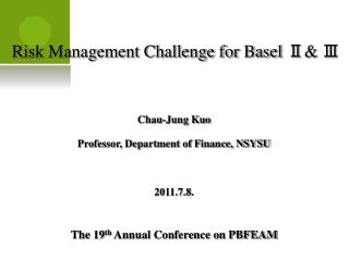 Risk Management Challenge for Basel  Ⅱ &  Ⅲ
