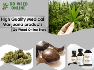 High quality Medical Marijuana product by Go Weed Online store