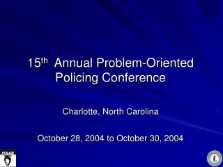 15 th   Annual Problem-Oriented Policing Conference