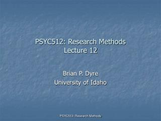 PSYC512: Research Methods Lecture 12