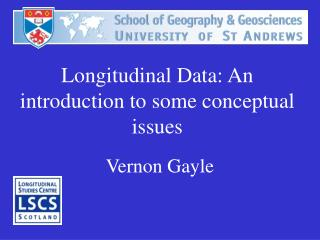 Longitudinal Data: An introduction to some conceptual issues