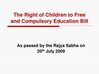 The Right of Children to Free and Compulsory Education Bill