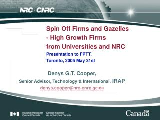 Spin Off Firms and Gazelles              - High Growth Firms from Universities and NRC Presentation to FPTT,  Toronto, 2