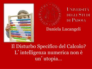 Il Disturbo Specifico del Calcolo? L ' intelligenza numerica non è un ' utopia…
