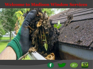 Gutter Cleaning Madison - Madison Window Services