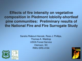 Effects of fire intensity on vegetative composition in Piedmont loblolly-shortleaf pine communities:  Preliminary result