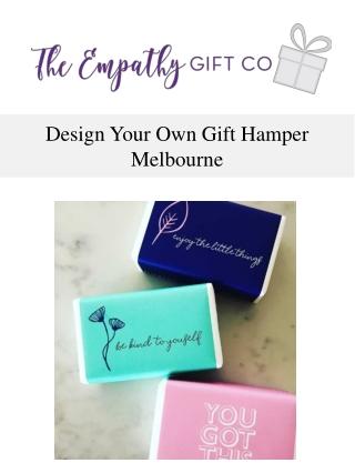 Design Your Own Gift Hamper Melbourne