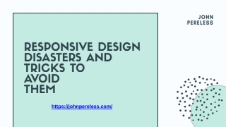 RESPONSIVE DESIGN DISASTERS AND TRICKS TO AVOID THEM