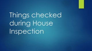 Things checked during house inspection