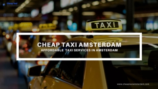 Cheapest and safe taxi Services - Cheap Taxi Amsterdam