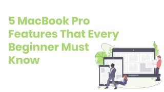 5 MacBook Pro Features That Every Beginner Must Know