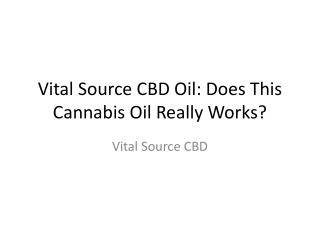 Vital Source CBD Oil: Does This Cannabis Oil Really Works?