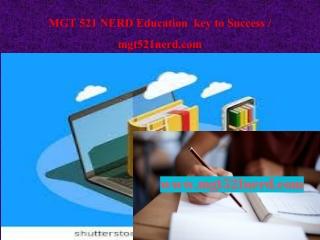 MGT 521 NERD Education key to Success / mgt521nerd.com